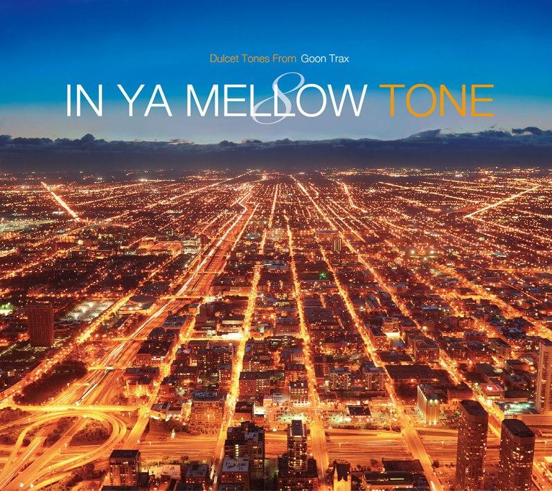 in ya mellow tone